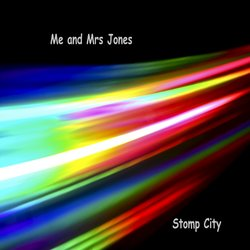 Stomp City - Me and Mrs Jones