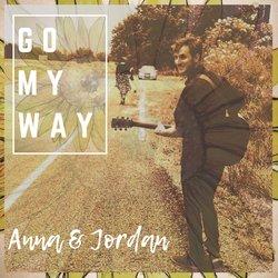 Anna & Jordan - Go My Way