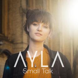 Ayla - Small Talk