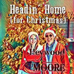 Heywood & Moore - Headin' Home (for Christmas)