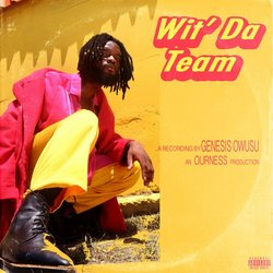 Genesis Owusu - Wit Da Team