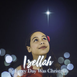 Izellah - If Everyday Was Christmas