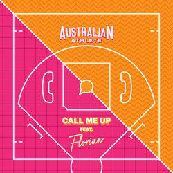 Australian Athlete - Call Me Up feat. Florian