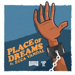Birdz - Place of Dreams feat. Ecca Vandal - Internet Download