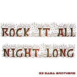 Saba Brothers - Rock It All Night Long