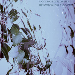 BROADWING + XAVIA - COLLECTIVE QUIET - Internet Download