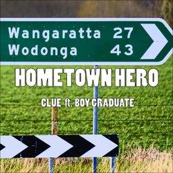 Clue - Hometownhero ft. Boy Graduate - Internet Download