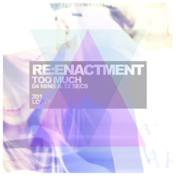 Re:Enactment - Too Much