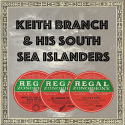 Keith Branch & His South Sea Islanders - Manu Rere (A Maori Love Song) - Internet Download