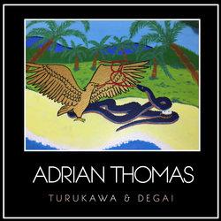 Adrian Thomas - Turukawa & Degai - Internet Download