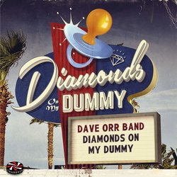 Dave Orr Band - Diamonds on My Dummy