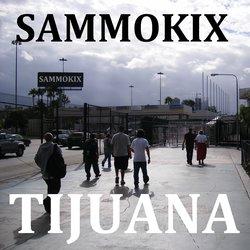 SAMMOKIX - Tijuana