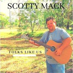 Scotty Mack  - Folks Like Us