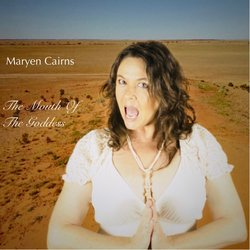 Maryen Cairns - The Mouth Of The Goddess