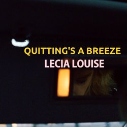 Lecia Louise  - Quitting's a Breeze