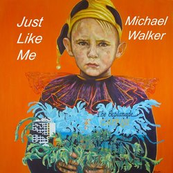 Michael Walker - Just Like Me