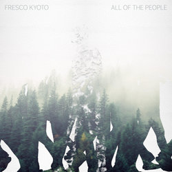 Fresco Kyoto - All of the People - Internet Download