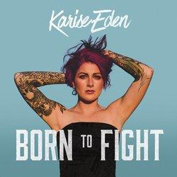 Karise Eden - Born To Fight