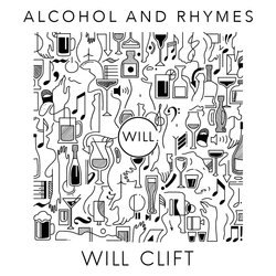 Will Clift - Alcohol and Rhymes (A&R)