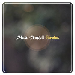 Matt Angell - Circles