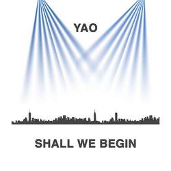 YAO - Shall We Begin