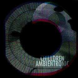 Ambientronic - Chilldren - Internet Download