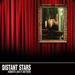 Distant Stars - Robots (Do It Better)