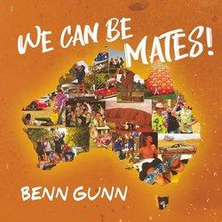 Benn Gunn - We Can Be Mates