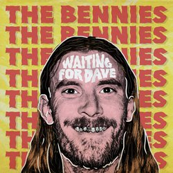 The Bennies - Waiting For Dave - Internet Download