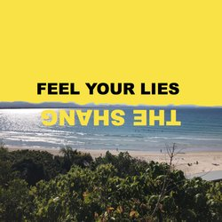 The Shang - Feel Your Lies - Internet Download