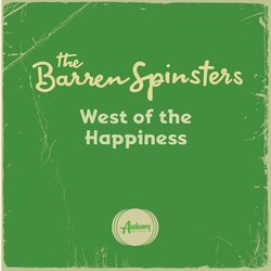 The Barren Spinsters - West of the Happiness - Internet Download