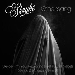 Skrybe - I'm Your Reckoning (Skrybe & Øthersang Remix)