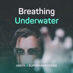 ASKYA - Breathing Underwater - Internet Download