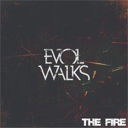 Evol Walks - The Fire