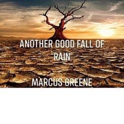Marcus Greene - Another Good Fall of Rain