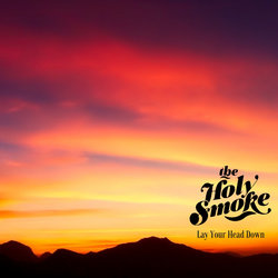 The Holy Smoke - Lay Your Head Down - Internet Download
