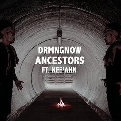 DRMNGNOW - Ancestors