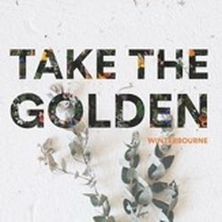 Winterbourne - Take The Golden  - Internet Download