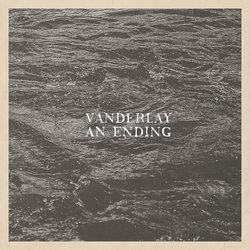 Vanderlay - An Ending