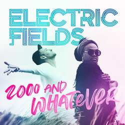 Electric Fields - 2000 and Whatever - Internet Download