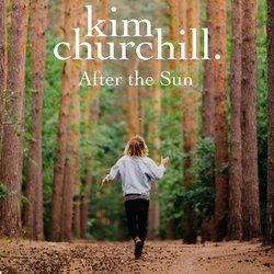 Kim Churchill - After The Sun