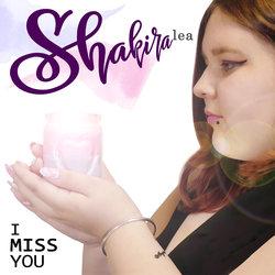 Shakira Lea - I MISS YOU