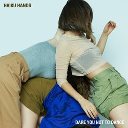 Haiku Hands - Dare You Not To Dance - Internet Download