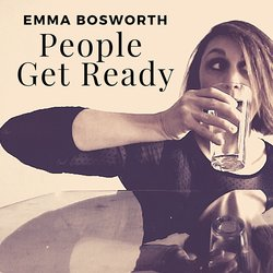 Emma Bosworth - People Get Ready
