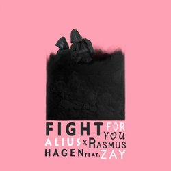 ALIUS, Rasmus Hagen - Fight For You feat. Zay - Internet Download