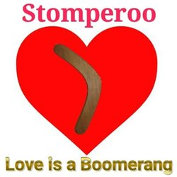 Stomperoo - Love Is A Boomerang