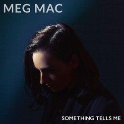 Meg Mac - Something Tells Me - Internet Download
