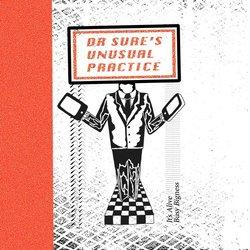 Dr Sure's Unusual Practice - It's Alive