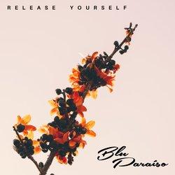 Blu Paraiso - Release Yourself