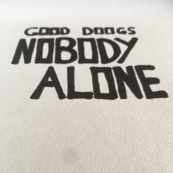 Good Doogs - Nobody/Alone